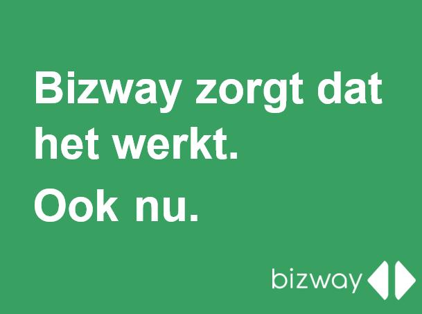 Bizway zorgt dat het werkt. Ook nu.